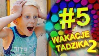 Wakacje Tadzika 2018 - Odcinek 5