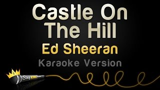 Download Ed Sheeran - Castle On The Hill (Karaoke Version) MP3 song and Music Video