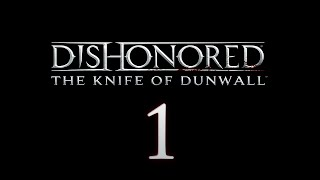Cry Plays: Dishonored: Knife of Dunwall [P1]
