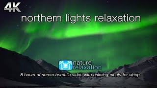 """Northern Lights Relaxation"" 8 HOURs of Aurora Borealis Video in Real-Time + Music for Sleep"