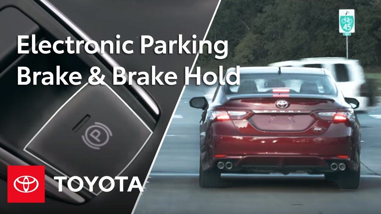 How to Use the Toyota Camry's Electronic Parking Brake and Brake Hold