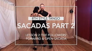 Sacadas Part 2 Lesson 2: The Followers' Forward & Open Sacada