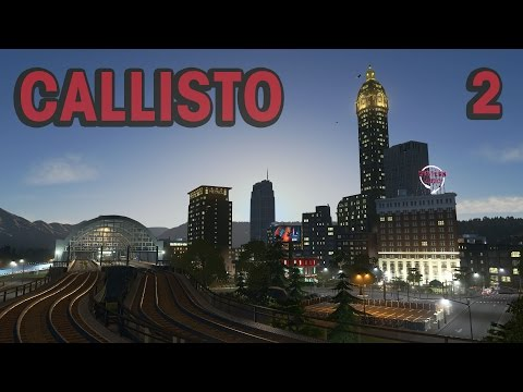 Cities Skylines: Downtown Goes Vertical & Oil Harbor - Callisto Ep. 2