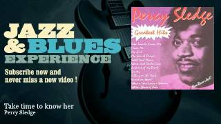 Percy Sledge - Take time to know her - JazzAndBluesExperience