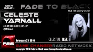 Ep. 409 FADE to BLACK Jimmy Church w/ Celeste Yarnall: Ancient Alien Goddess LIVE