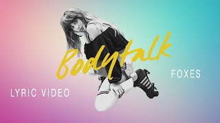 Foxes - Body Talk (Lyric Video)