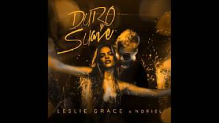 Leslie Grace Ft. Noriel - Duro & Suave (Prod. MPC The Monster)