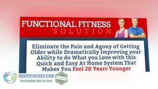 Never Grow Old Fitness Program Functional Fitness Solution Review Download