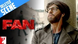 Fan  Deleted Scene 6  Gaurav in Dubrovnik  Shah Rukh Khan