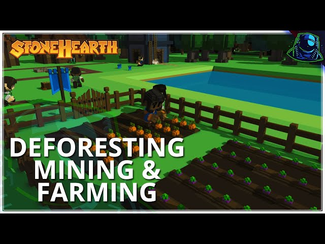 Deforesting, Mining & Farming in Stonehearth #3 - Let's Play   Gameplay