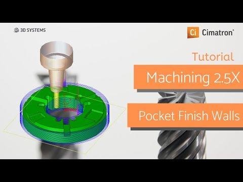 Cimatron Tutorial 15 : 2.5X Machining Pocket Finish Walls