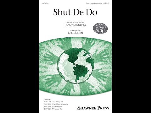 Shut De Do (3-Part Mixed) - Arranged by Greg Gilpin