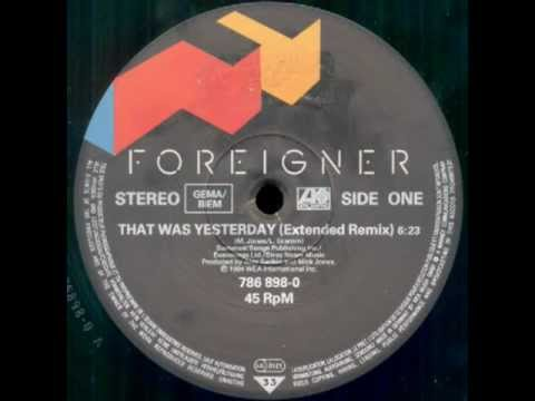 Foreigner That Was Yesterday Extended Remix Youtube