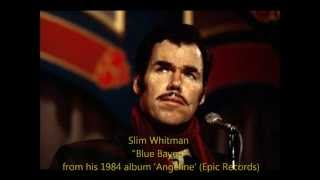 Watch Slim Whitman Blue Bayou video