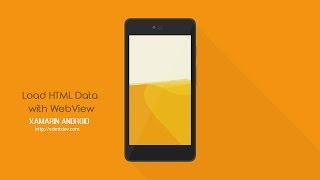 Xamarin Android Tutorial - Load HTML Data with WebView