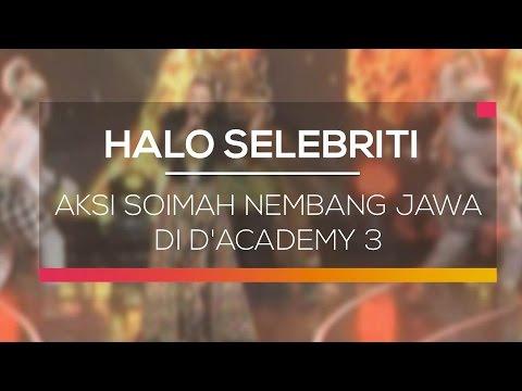 Aksi Soimah Nembang Jawa di D'Academy 3 - Halo Selebriti
