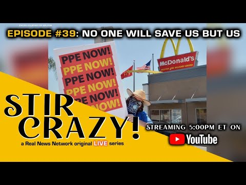 Stir Crazy! Episode #39: No One Will Save Us But Us