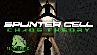 Tom Clancy's Splinter Cell: Chaos Theory (HD PC) Part 1