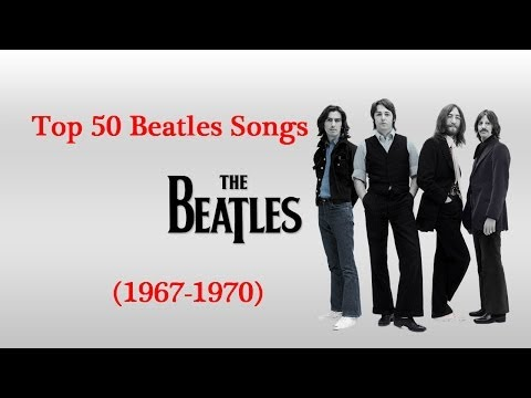 Top 50 Beatles Songs 19671970