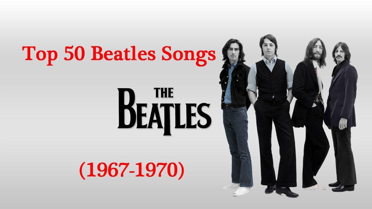Youtube Beatle Songs : top 50 beatles songs 1967 1970 youtube ~ Vivirlamusica.com Haus und Dekorationen