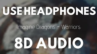 Imagine Dragons - Warriors (8D Audio) |