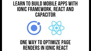 Ionic React Tutorial: One Way To Optimize Page Renders In Ionic React with Tabs
