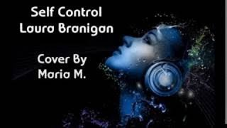 Self control - laura branigan cover by ...