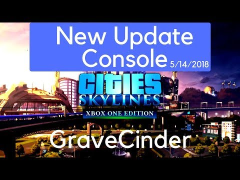 Cities Skylines | New Update | XBOX PS4 | 05/14/2018