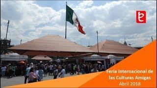 Pabellón de la Feria de las Culturas Amigas, Abril 2018 | www.edemx.com
