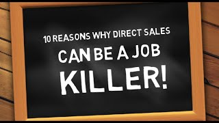 10 Reasons Why Direct Sales is a Job Killer!