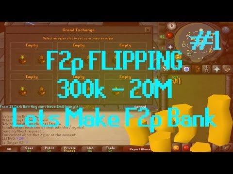 [OSRS] Runescape - F2P FLIPPING 300k - 20M Episode #1 - The beginning...
