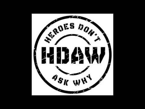 Heroes Don´t Ask Why  -Heroes-