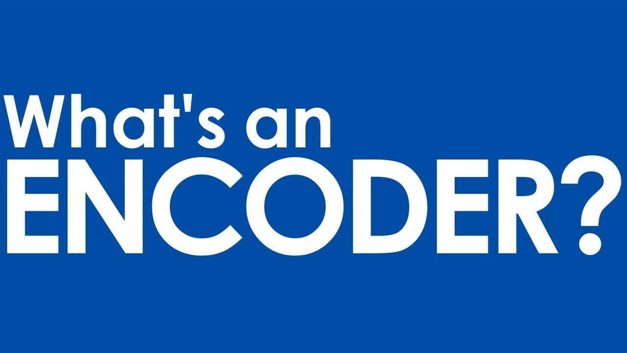 What IS an encoder? > Encoder Products
