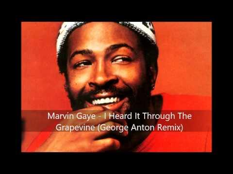 Marvin Gaye - I Heard It Through The Grapevine (George Anton Remix)