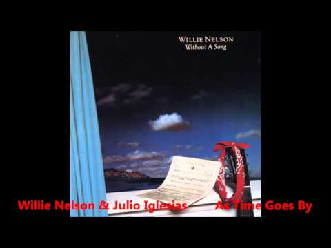 Willie Nelson   Julio Iglesias As Time Goes By