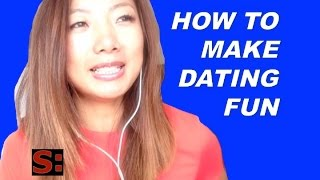 DATING ADVICE: How to make dating fun! (DATING ADVICE FOR GUYS)