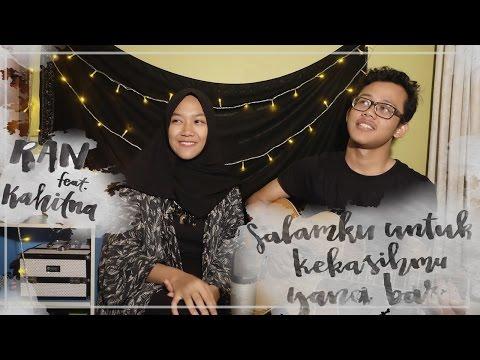 RAN feat. Kahitna - Salamku Untuk Kekasihmu Yang Baru  ( Alya Nur Zurayya Cover)