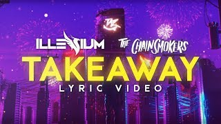 The Chainsmokers, Illenium ‒ Takeaway (Lyrics) ft. Lennon Stella
