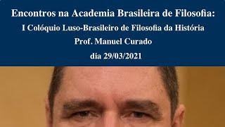 Encontros da Academia Brasileira de Filosofia. I Colóquio Luso-Brasileiro de Filosofia da História