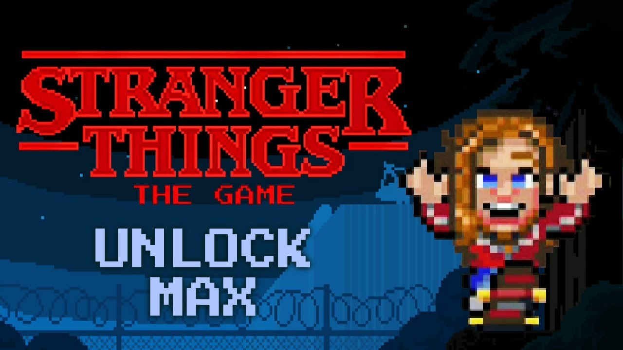 <b>Stranger Things</b>: The <b>Game</b> - Unlock Max - YouTube