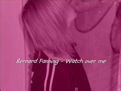 watch over me - Bernard Fanning