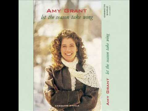 Let The Season Take Wing - Amy Grant [HQ]