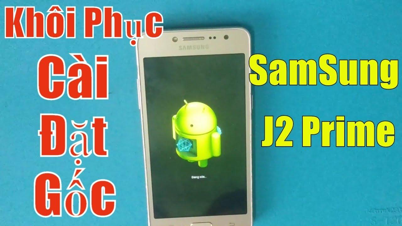 Khôi Phục Cài Đặt Gốc Samsung J2 Prime G532G Hệ Điều Hành Android
