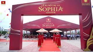 Lễ Ra Mắt Chung Cư Sophia Center | KĐT Phú Cường | 0793 94 95 44