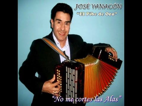 JOSE YANACON 2017 CD COMPLETO No Me Cortes Las Alas