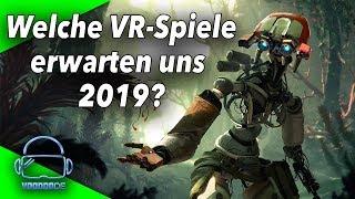 Welche VR Spiele erwarten uns 2019? Virtual Reality auf PSVR / SteamVR / Oculus