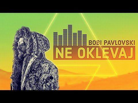 Смотреть клип Bobi Pavlovski - Ne Oklevaj