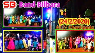 SB Band Bilbara AT|| Khardipada || (24/2/2020) ||HD sound 🔥headphones 🔥