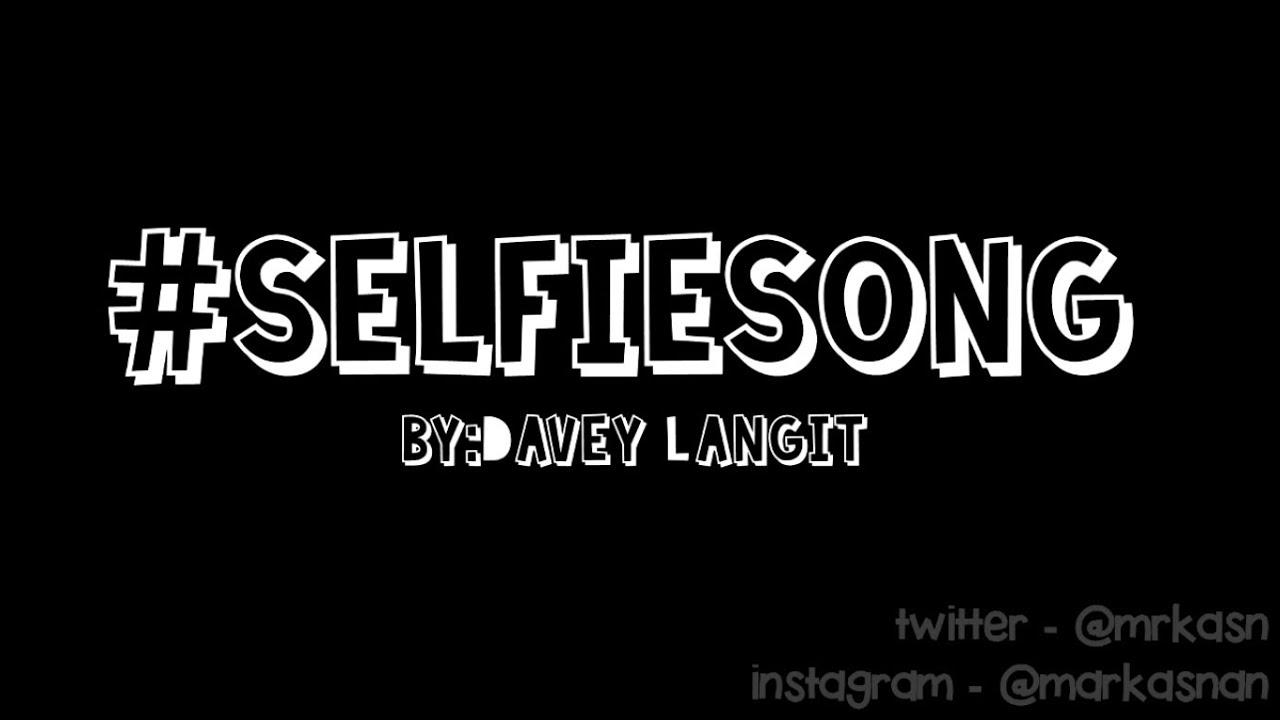 Selfie Song - Davey Langit & Jamich Lyrics - YouTube