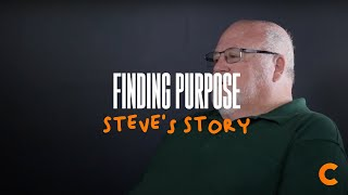 Finding Purpose - Steve's Testimony